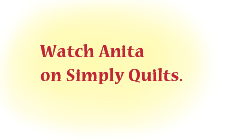 Watch Anita on Simply Quilts